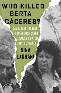 Cover Who Killed Berta Cáceres?