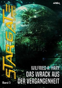 Cover STAR GATE - DAS ORIGINAL, Band 5: DAS WRACK AUS DER VERGANGENHEIT