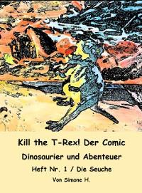 Cover Kill the T-Rex! Der Comic