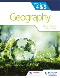 Cover Geography for the IB MYP 4&5: by Concept