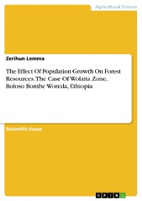 Cover The Effect Of Population Growth On Forest Resources. The Case Of Wolaita Zone, Boloso Bombe Woreda, Ethiopia