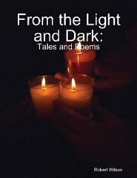 Cover From the Light and Dark: Tales and Poems