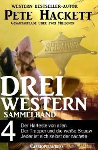 Cover Pete Hackett - Drei Western, Sammelband 4