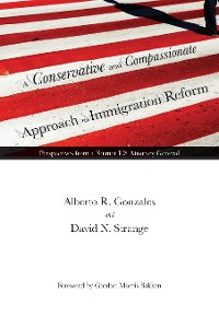 Cover A Conservative and Compassionate Approach to Immigration Reform