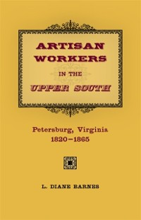 Cover Artisan Workers in the Upper South