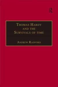 Cover Thomas Hardy and the Survivals of Time