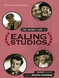 Cover The Secret Life of Ealing Studios