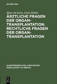Cover Ärztliche Fragen der Organtransplantation. Rechtliche Fragen der Organtransplantation
