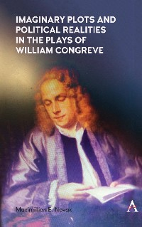 Cover Imaginary Plots and Political Realities in the Plays of William Congreve