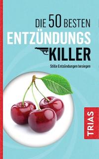Cover Die 50 besten Entzündungs-Killer