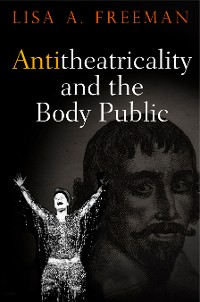 Cover Antitheatricality and the Body Public