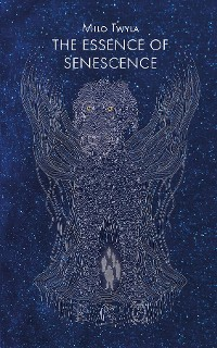 Cover The Essence of Senescence