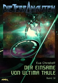 Cover DIE TERRANAUTEN, Band 31: DER EINSAME VON ULTIMA THULE