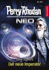 Cover Perry Rhodan Neo 225: Der neue Imperator