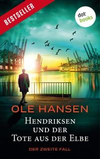 Cover Hendriksen und der Tote aus der Elbe: Der zweite Fall
