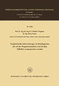 Cover Vergleichende Untersuchungen an Streichgarnen, die mit der Ringspinnmaschine und mit dem Selfaktor ausgesponnen wurden
