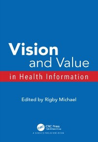 Cover Vision and Value in Health Information