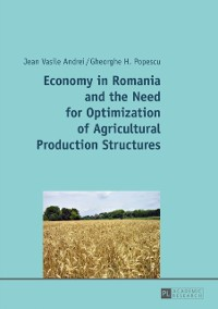 Cover Economy in Romania and the Need for Optimization of Agricultural Production Structures