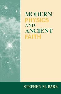 Cover Modern Physics and Ancient Faith