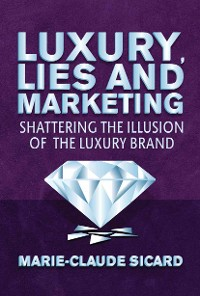 Cover Luxury, Lies and Marketing
