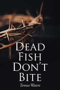 Cover Dead Fish Don't Bite