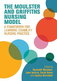 Cover The Moulster and Griffiths Learning Disability Nursing Model