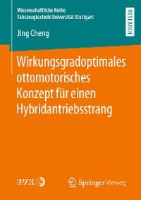 Cover Wirkungsgradoptimales ottomotorisches Konzept für einen Hybridantriebsstrang
