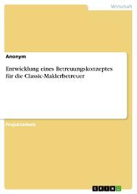 Cover Entwicklung eines Betreuungskonzeptes für die Classic-Maklerbetreuer