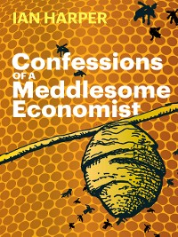 Cover Confessions of a Meddlesome Economist