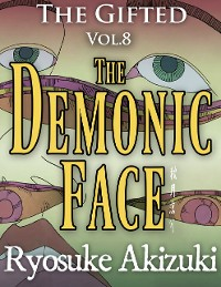 Cover The Gifted Vol.8 - The Demonic Face
