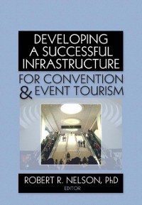 Cover Developing a Successful Infrastructure for Convention and Event Tourism