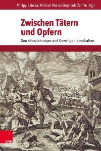 Cover Zwischen Tätern und Opfern