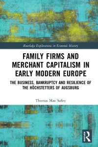 Cover Family Firms and Merchant Capitalism in Early Modern Europe