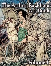 Cover The Arthur Rackham Art Book - Volume I