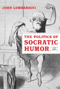 Cover The Politics of Socratic Humor