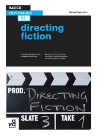 Cover Basics Film-Making 03: Directing Fiction