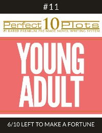 """Cover Perfect 10 Young Adult Plots #11-6 """"LEFT TO MAKE A FORTUNE"""""""