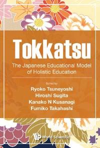 Cover Tokkatsu: The Japanese Educational Model Of Holistic Education