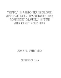 Cover Topics in Radio Technology, Applications, Techniques and Countermeasures in WWII and Early Cold War