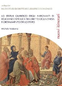 Cover Lo status giuridico degli insegnanti di religione cattolica tra diritto della Chiesa e ordinamento dello Stato