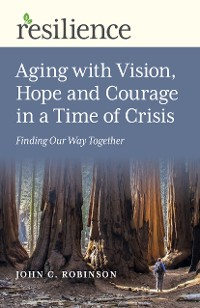 Cover Resilience: Aging with Vision, Hope and Courage in a Time of Crisis