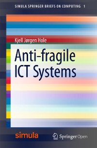 Cover Anti-fragile ICT Systems