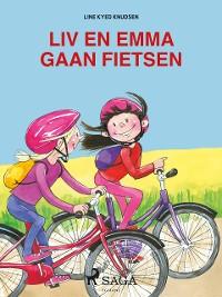 Cover Liv en Emma: Liv en Emma gaan fietsen