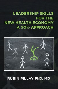 Cover Leadership Skills for the New Health Economy a 5Q© Approach