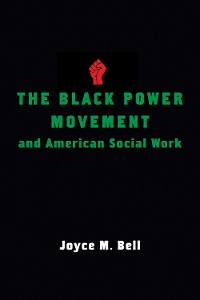 Cover The Black Power Movement and American Social Work