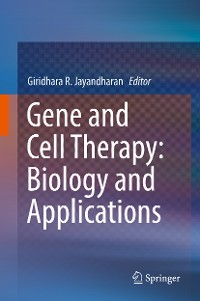 Cover Gene and Cell Therapy: Biology and Applications