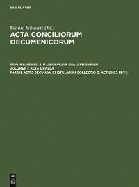 Cover Actio secunda. Epistularum collectio B. Actiones III-VII.