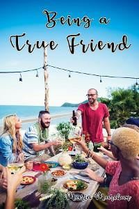 Cover Being a True Friend