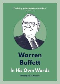Cover Warren Buffett: In His Own Words