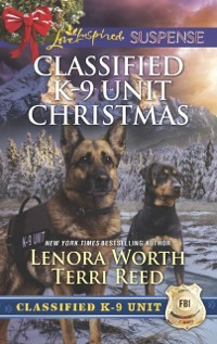 Cover Classified K-9 Unit Christmas: A Killer Christmas (Classified K-9 Unit, Book 7) / Yuletide Stalking (Classified K-9 Unit, Book 8) (Mills & Boon Love Inspired Suspense)